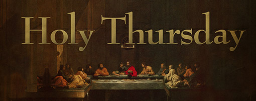 HOLY THURSDAY: MASS OF THE LORD'S LAST SUPPER