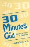 30 Minutes for God: Insights on Prayer for Everyday Life