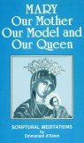 Mary, Our Mother, Our Model and Our Queen - Emmanuel d'Alzon