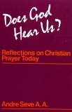 Does God Hear Us? - Reflections on Christian Prayer Today