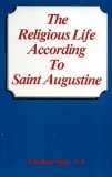The Religious Life According to Saint Augustine