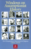 Windows on Assumptionist History Short Biographies of Assumptionist Religious